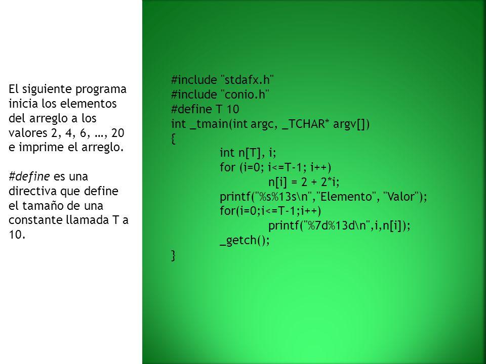 El siguiente programa inicia los elementos del arreglo a los valores 2, 4, 6, …, 20 e imprime el arreglo.
