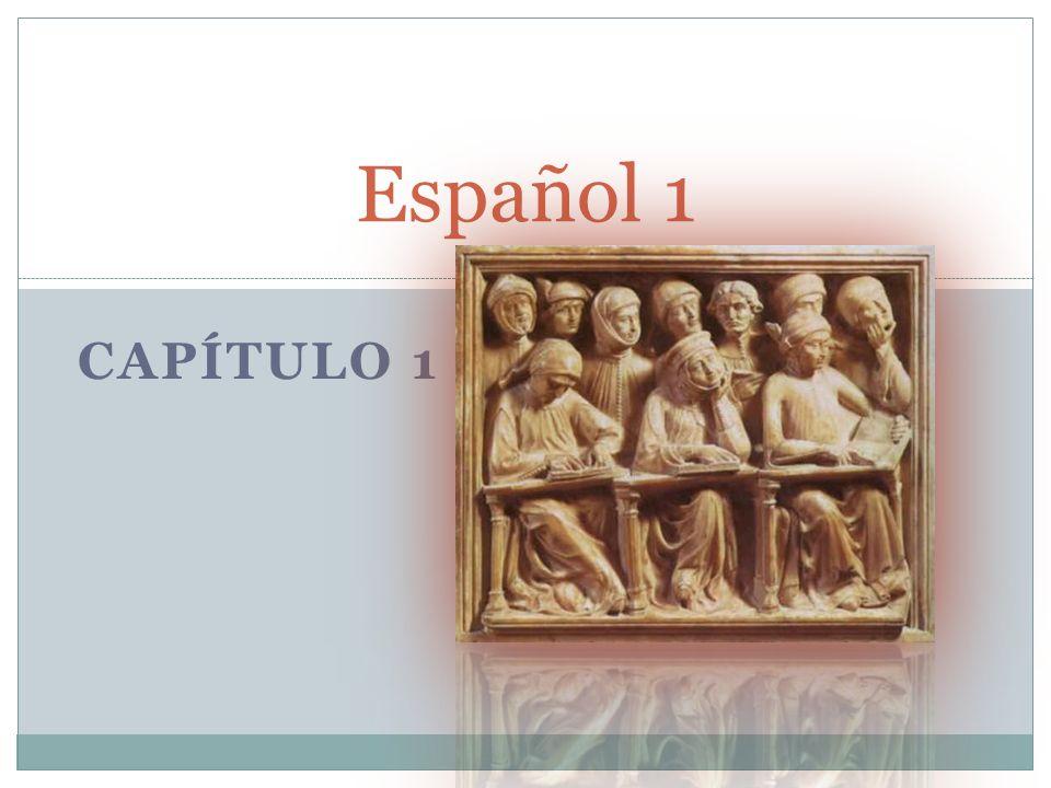 CAPÍTULO 1 Español 1