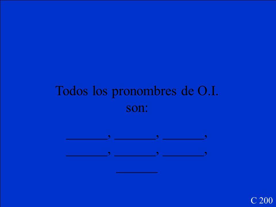 C 100 Se pone pronombres de objetos directos (antes) de un verbo conjugado o (después) de un verbo infinitivo.