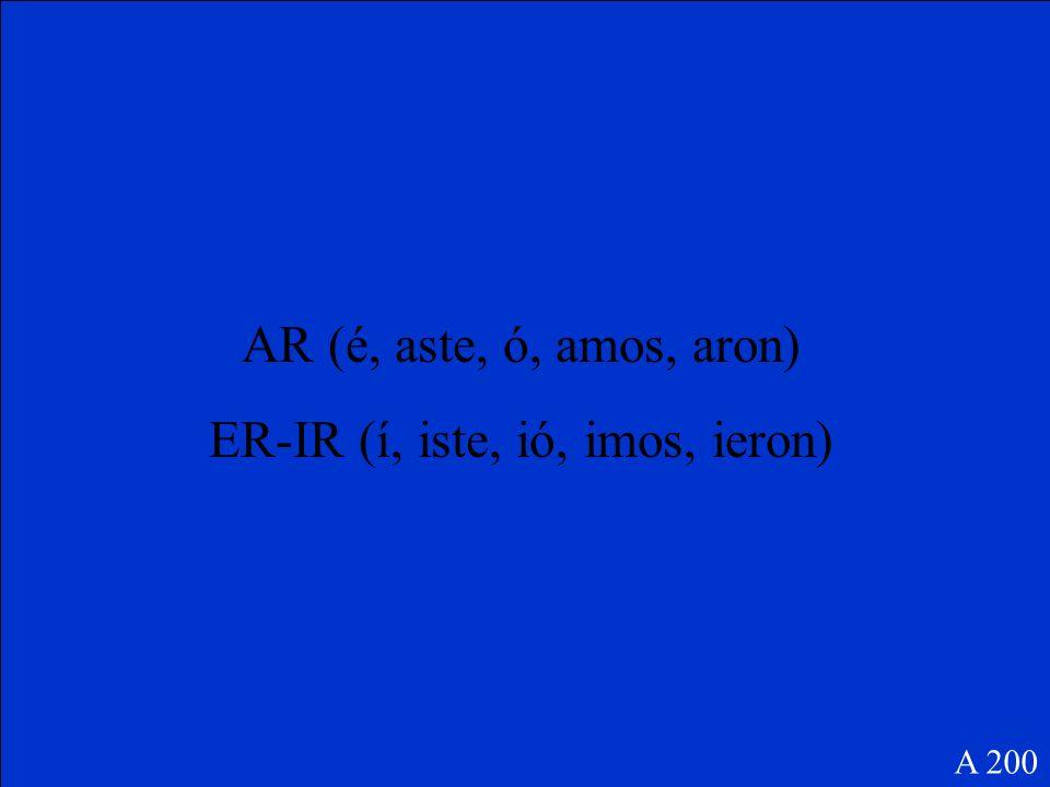 Las terminaciones de los verbos regulares son: AR (yo, tú, él, nosotros, ellos) ER-IR (yo, tú, él, nosotros, ellos) A 200
