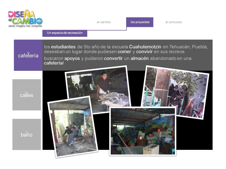 los estudiantes de 5to año de la escuela Cuahutemotzin en Tehuacán, Puebla, deseaban un lugar donde pudiesen comer y convivir en sus recreos.