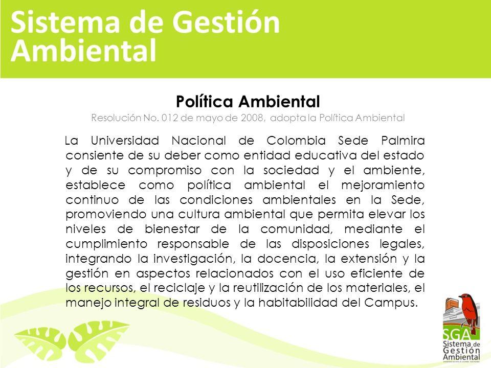 Comité de Gestión Ambiental Se crea por medio de la Resolución 001 de enero de 2008 Vicerrectoría de sede o su representante El Director de DIPAL Ofic