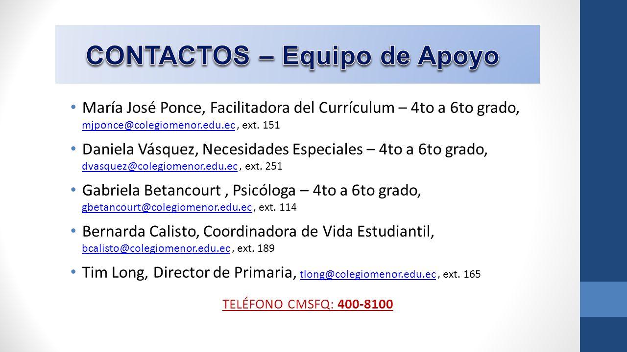 María José Ponce, Facilitadora del Currículum – 4to a 6to grado, mjponce@colegiomenor.edu.ec, ext. 151 mjponce@colegiomenor.edu.ec Daniela Vásquez, Ne