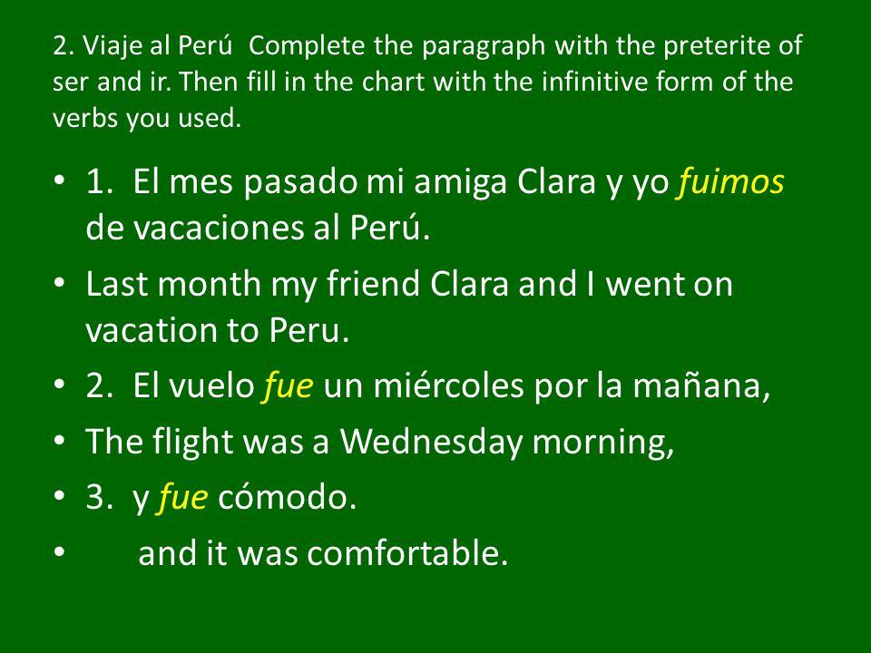 4.Primero Clara y yo fuimos a Lima, First Clara and I went to Lima, 5.