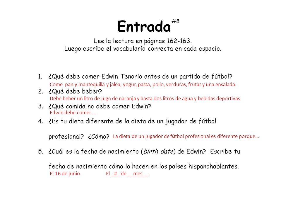 Lee la lectura en páginas 162-163. Luego escribe el vocabulario correcta en cada espacio. 1.¿Qué debe comer Edwin Tenorio antes de un partido de fútbo