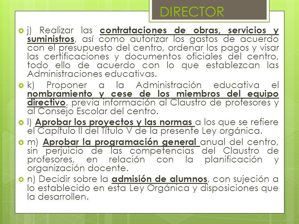 j) Realizar las contrataciones de obras, servicios y suministros, así como autorizar los gastos de acuerdo con el presupuesto del centro, ordenar los