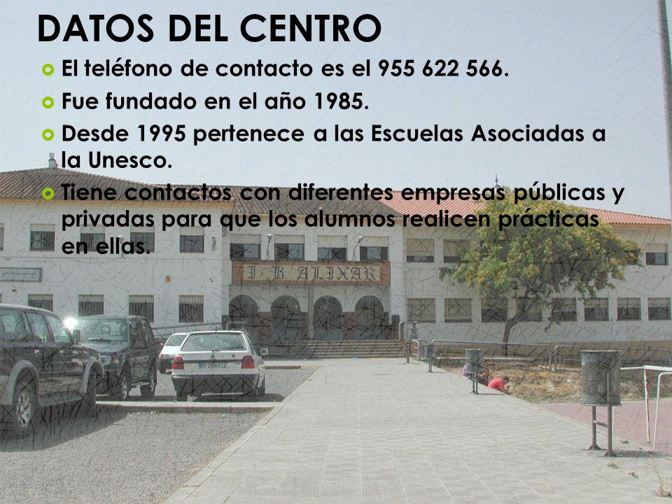 DATOS DEL CENTRO El teléfono de contacto es el 955 622 566. Fue fundado en el año 1985. Desde 1995 pertenece a las Escuelas Asociadas a la Unesco. Tie
