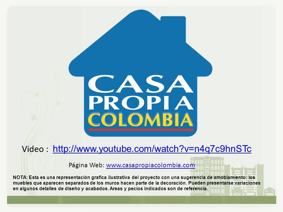 Página Web: www.casapropiacolombia.comwww.casapropiacolombia.com Video : http://www.youtube.com/watch?v=n4q7c9hnSTc http://www.youtube.com/watch?v=n4q