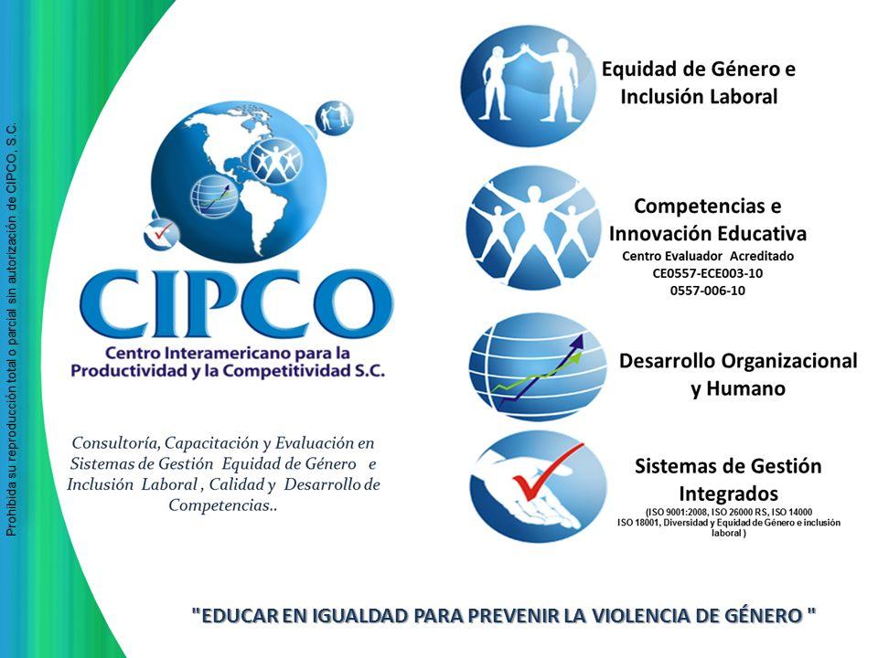 Prohibida su reproducción total o parcial sin autorización de CIPCO, S.C Prohibida su reproducción total o parcial sin autorización de CIPCO, S.C.