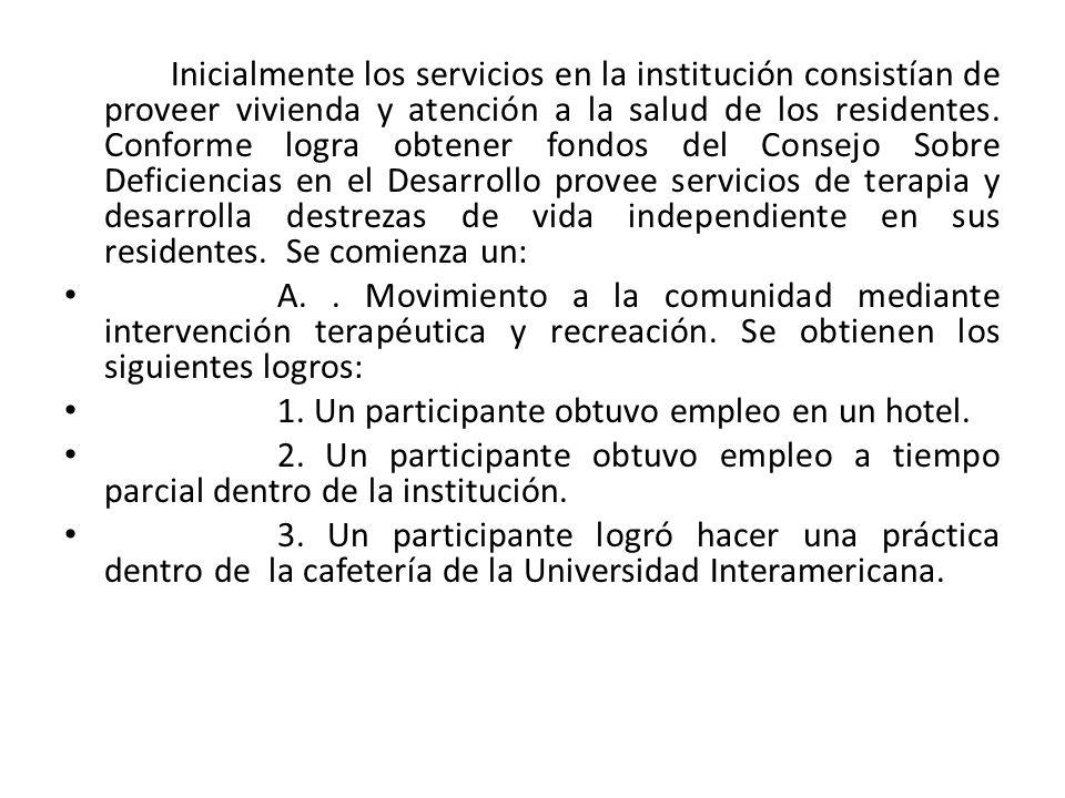 Inicialmente los servicios en la institución consistían de proveer vivienda y atención a la salud de los residentes.