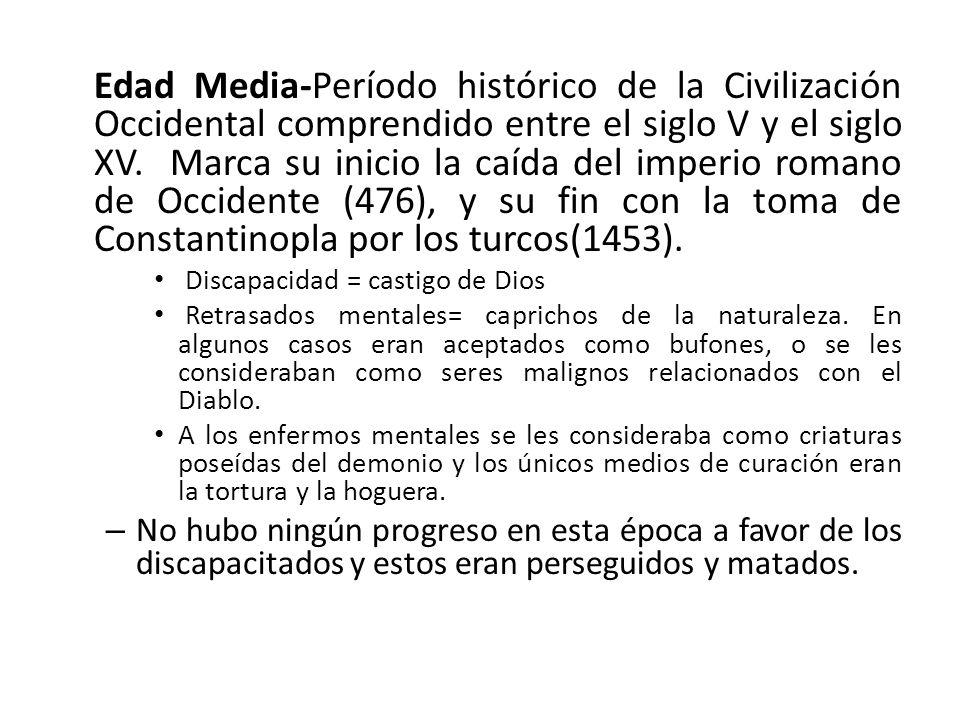 Edad Media-Período histórico de la Civilización Occidental comprendido entre el siglo V y el siglo XV.