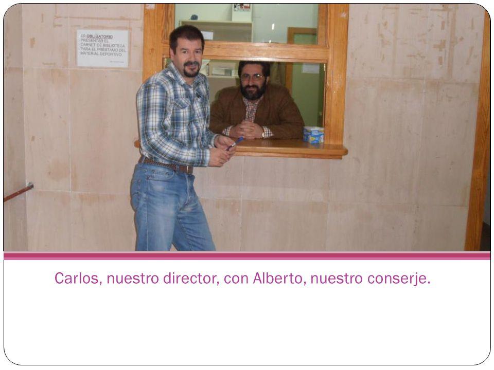 Carlos, nuestro director, con Alberto, nuestro conserje.