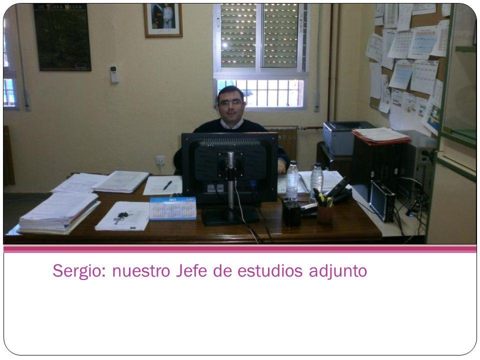 Sergio: nuestro Jefe de estudios adjunto