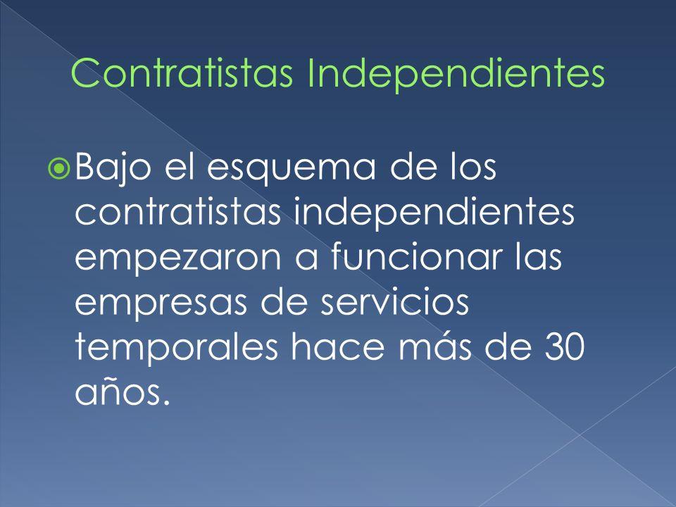 Bajo el esquema de los contratistas independientes empezaron a funcionar las empresas de servicios temporales hace más de 30 años.