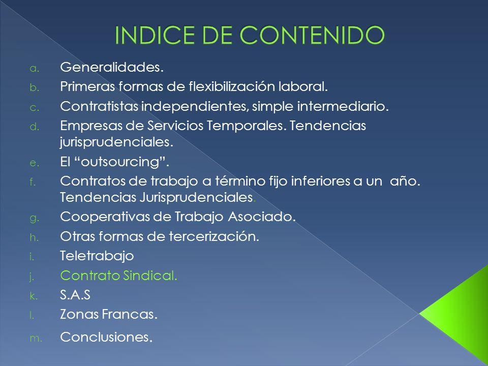 a. Generalidades. b. Primeras formas de flexibilización laboral. c. Contratistas independientes, simple intermediario. d. Empresas de Servicios Tempor