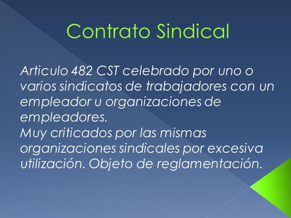 Articulo 482 CST celebrado por uno o varios sindicatos de trabajadores con un empleador u organizaciones de empleadores. Muy criticados por las mismas