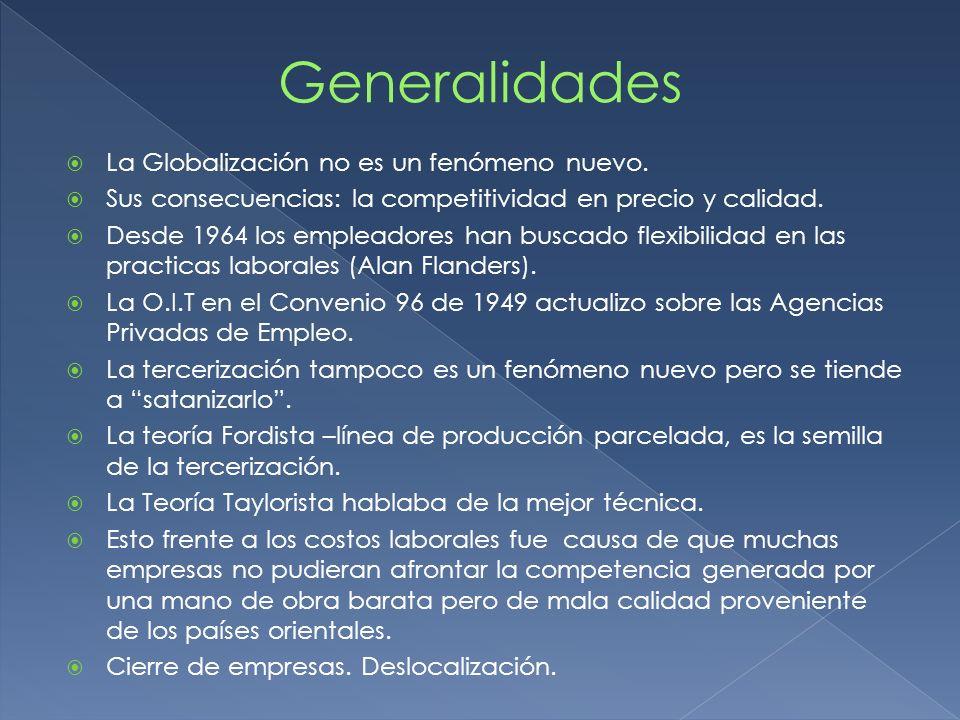a.Generalidades. b. Primeras formas de flexibilización laboral.