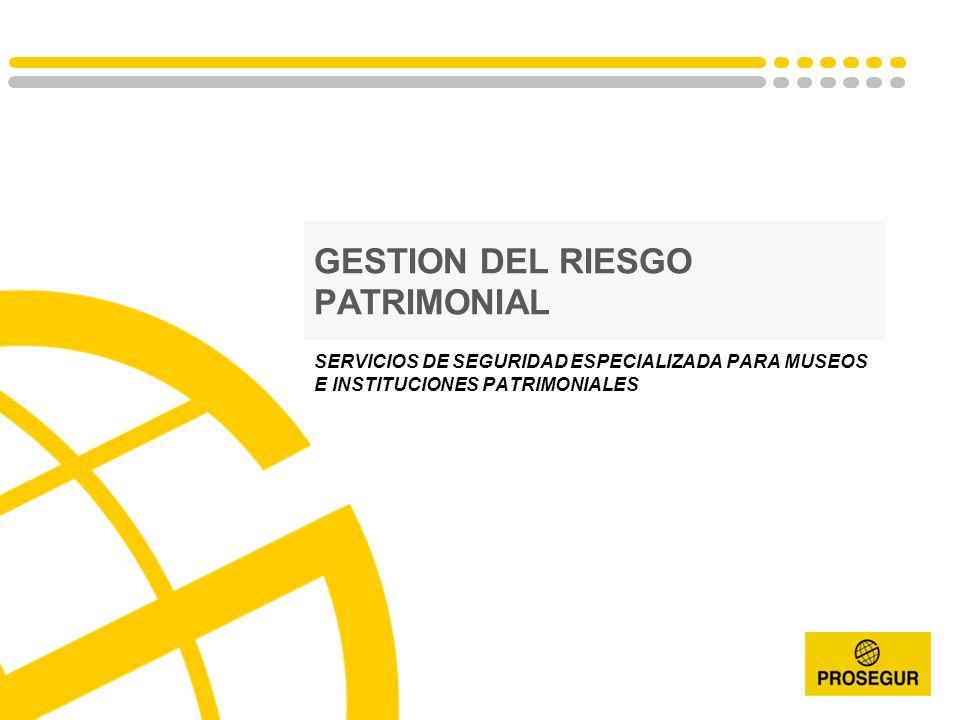 SERVICIOS DE SEGURIDAD ESPECIALIZADA PARA MUSEOS E INSTITUCIONES PATRIMONIALES GESTION DEL RIESGO PATRIMONIAL