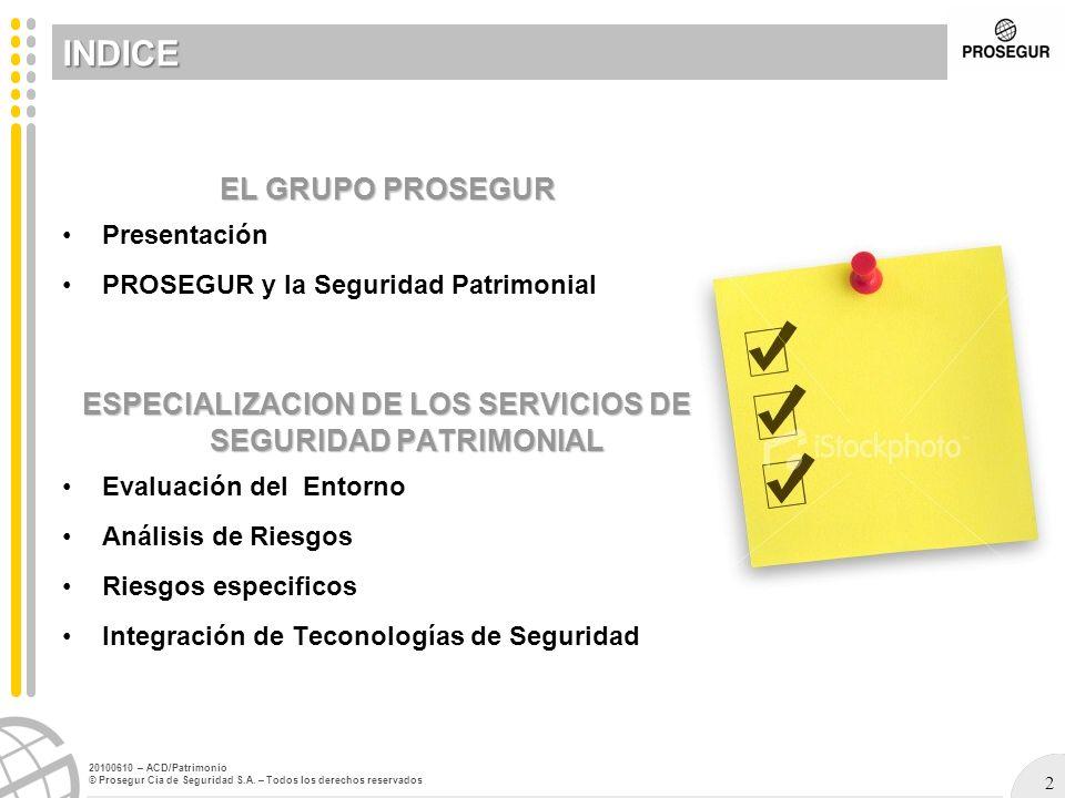 2 20100610 – ACD/Patrimonio © Prosegur Cia de Seguridad S.A. – Todos los derechos reservados EL GRUPO PROSEGUR Presentación PROSEGUR y la Seguridad Pa