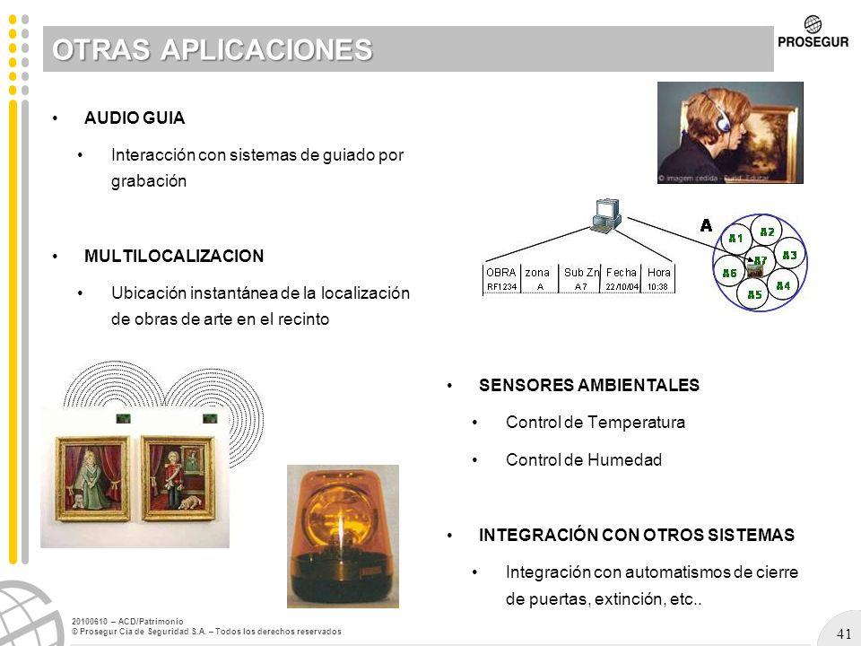 41 20100610 – ACD/Patrimonio © Prosegur Cia de Seguridad S.A. – Todos los derechos reservados OTRAS APLICACIONES AUDIO GUIA Interacción con sistemas d