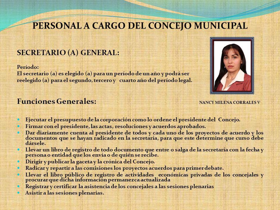 PERSONAL A CARGO DEL CONCEJO MUNICIPAL SECRETARIO (A) GENERAL: Período: El secretario (a) es elegido (a) para un período de un año y podrá ser reelegi