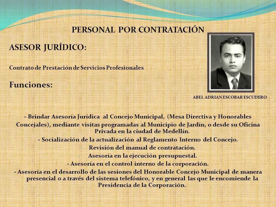 PERSONAL POR CONTRATACIÓN ASESOR JURÍDICO: Contrato de Prestación de Servicios Profesionales Funciones: ABEL ADRIAN ESCOBAR ESCUDERO - Brindar Asesorí
