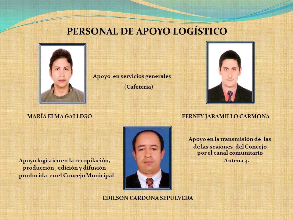 PERSONAL DE APOYO LOGÍSTICO Apoyo en servicios generales (Cafetería) MARÍA ELMA GALLEGO FERNEY JARAMILLO CARMONA Apoyo en la transmisión de las de las