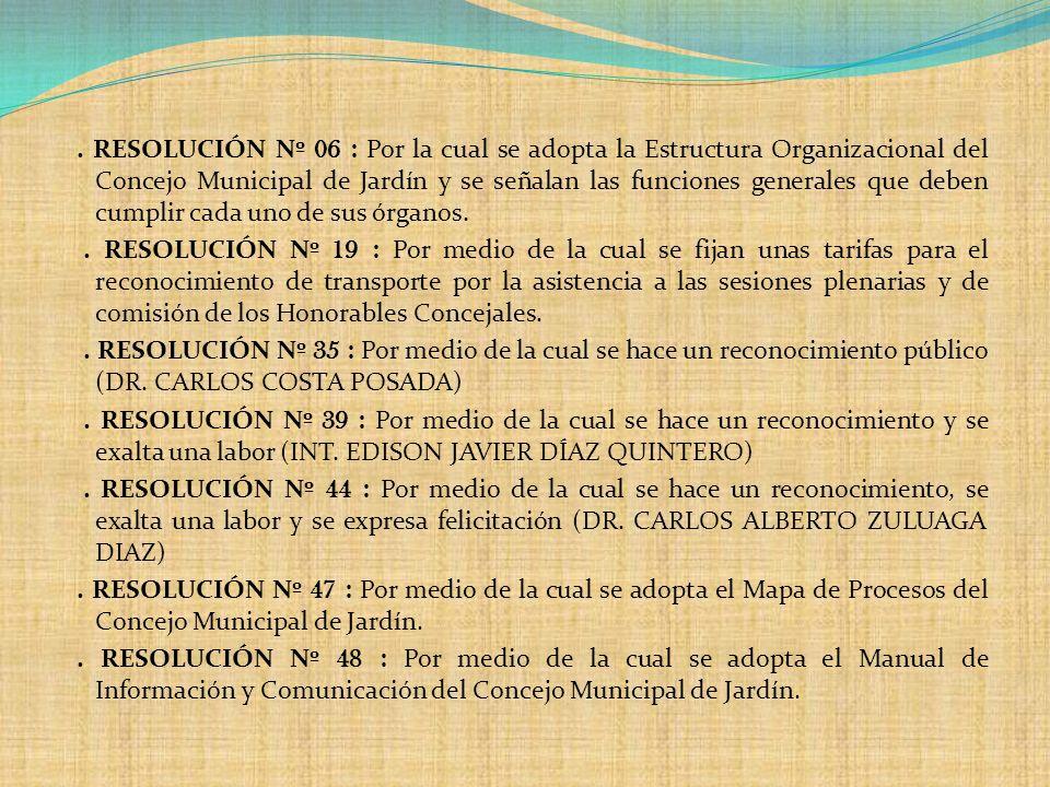 . RESOLUCIÓN Nº 06 : Por la cual se adopta la Estructura Organizacional del Concejo Municipal de Jardín y se señalan las funciones generales que deben