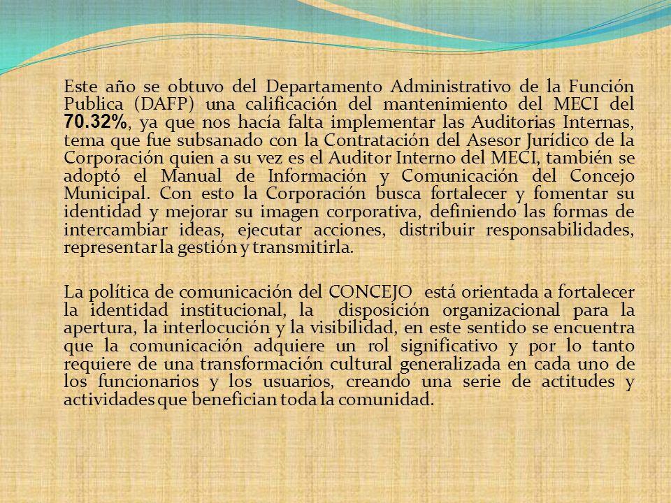 Este año se obtuvo del Departamento Administrativo de la Función Publica (DAFP) una calificación del mantenimiento del MECI del 70.32%, ya que nos hac
