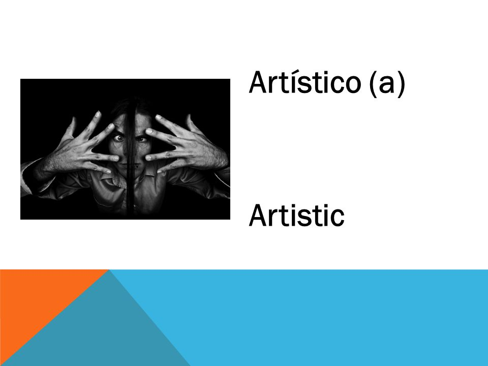 Artístico (a) Artistic