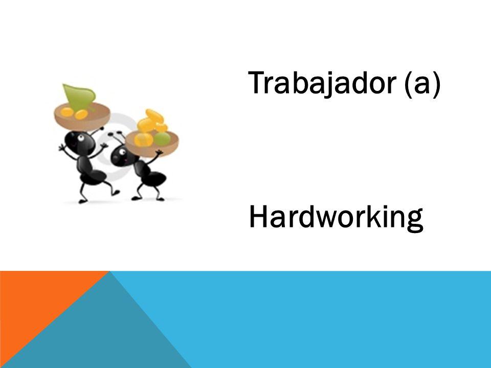 Trabajador (a) Hardworking