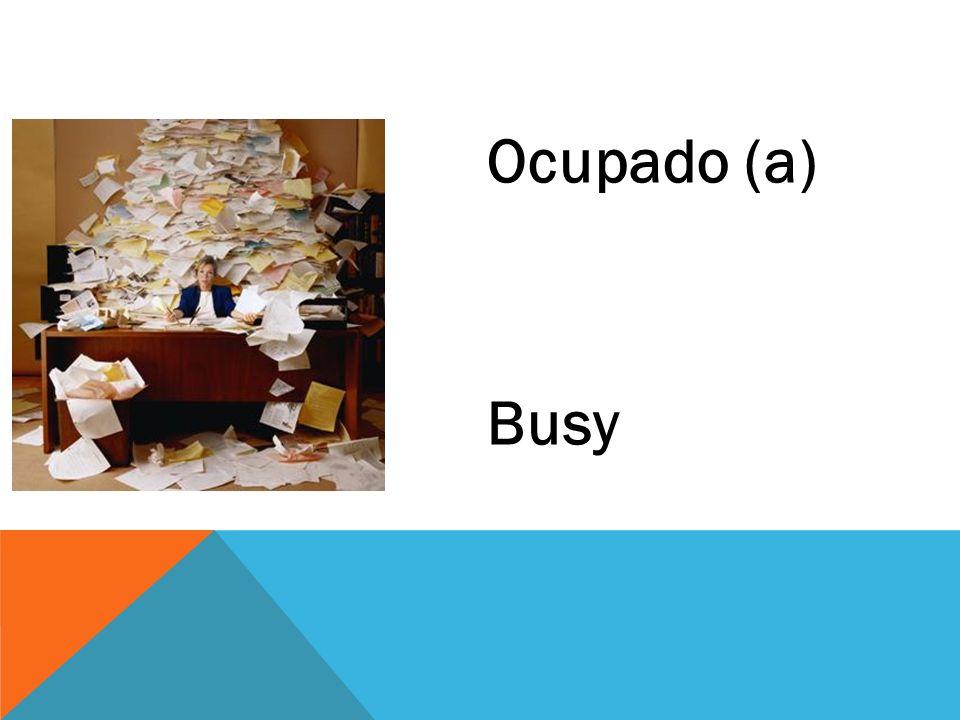 Ocupado (a) Busy