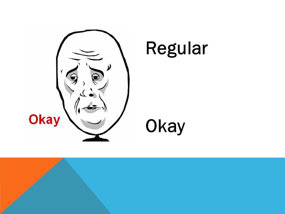 Regular Okay