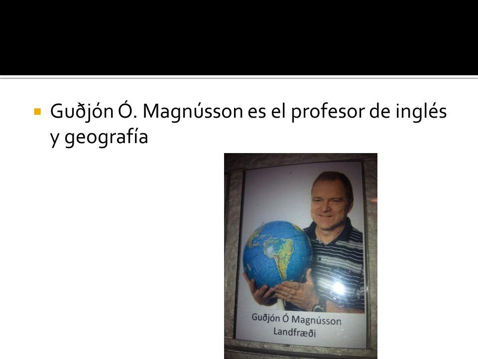 Guðjón Ó. Magnússon es el profesor de inglés y geografía