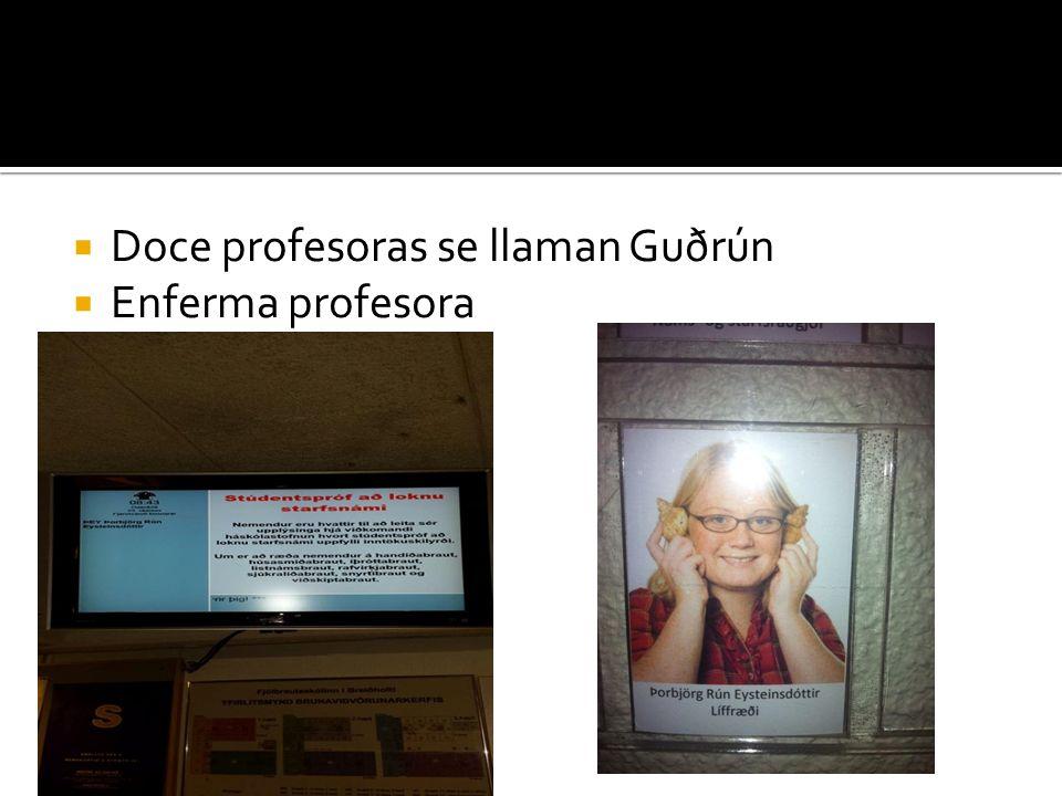 Doce profesoras se llaman Guðrún Enferma profesora