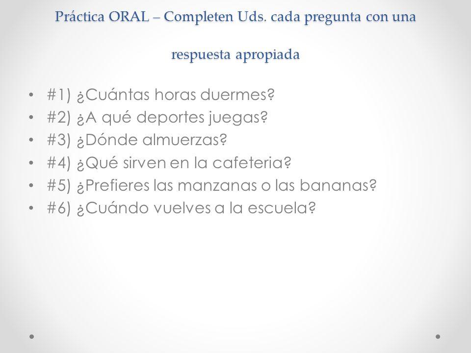 Práctica ORAL – Completen Uds.