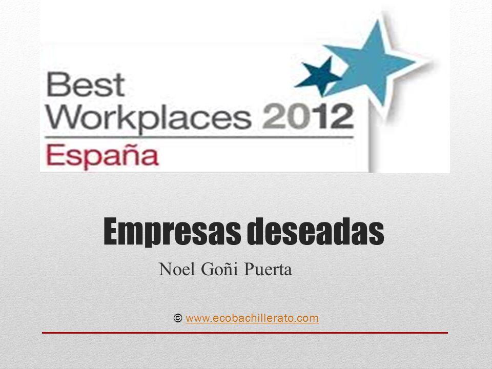 Empresas deseadas Noel Goñi Puerta © www.ecobachillerato.comwww.ecobachillerato.com