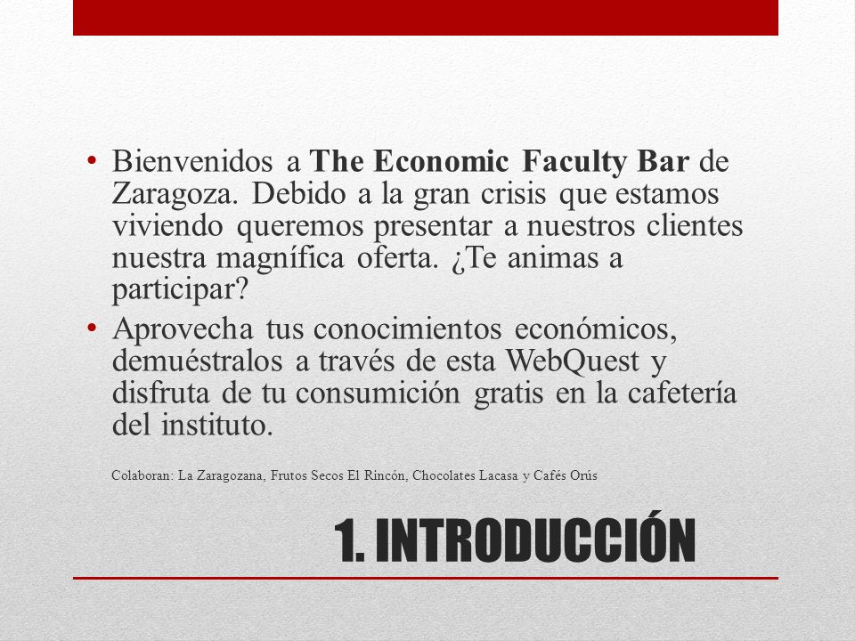 1.INTRODUCCIÓN Bienvenidos a The Economic Faculty Bar de Zaragoza.
