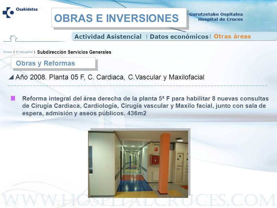 Obras y Reformas Año 2008. Planta 05 F, C. Cardiaca, C.Vascular y Maxilofacial Reforma integral del área derecha de la planta 5ª F para habilitar 8 nu
