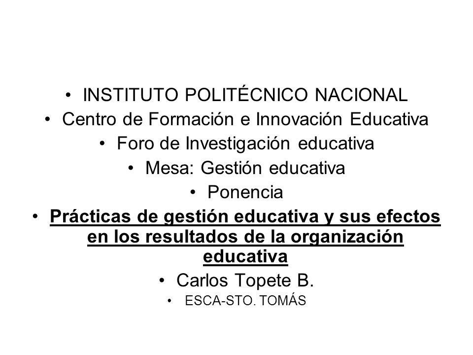 INSTITUTO POLITÉCNICO NACIONAL Centro de Formación e Innovación Educativa Foro de Investigación educativa Mesa: Gestión educativa Ponencia Prácticas d