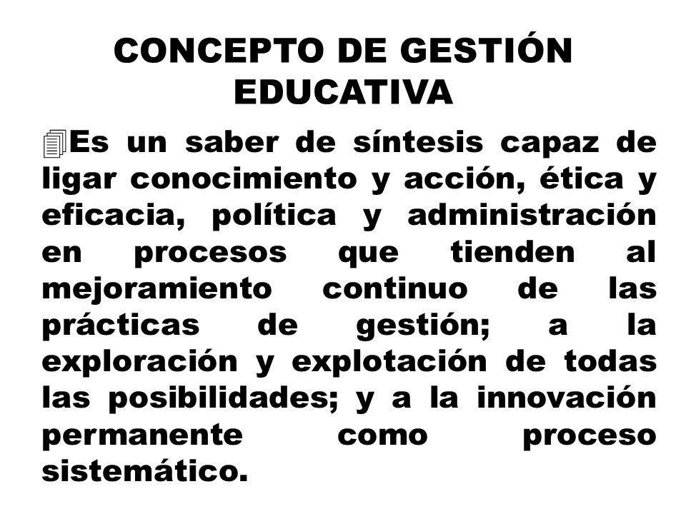 4Es un saber de síntesis capaz de ligar conocimiento y acción, ética y eficacia, política y administración en procesos que tienden al mejoramiento con