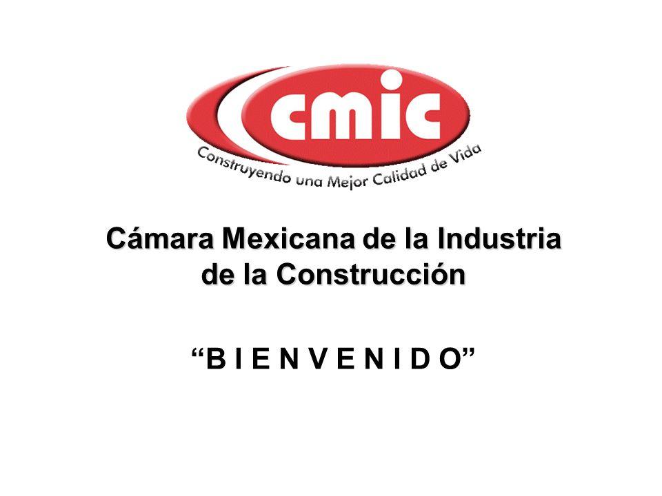 Cámara Mexicana de la Industria de la Construcción B I E N V E N I D O