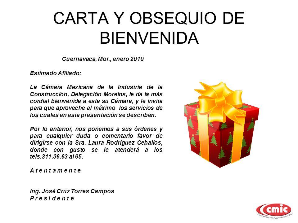 CARTA Y OBSEQUIO DE BIENVENIDA Cuernavaca, Mor., enero 2010 Estimado Afiliado: La Cámara Mexicana de la Industria de la Construcción, Delegación Morel