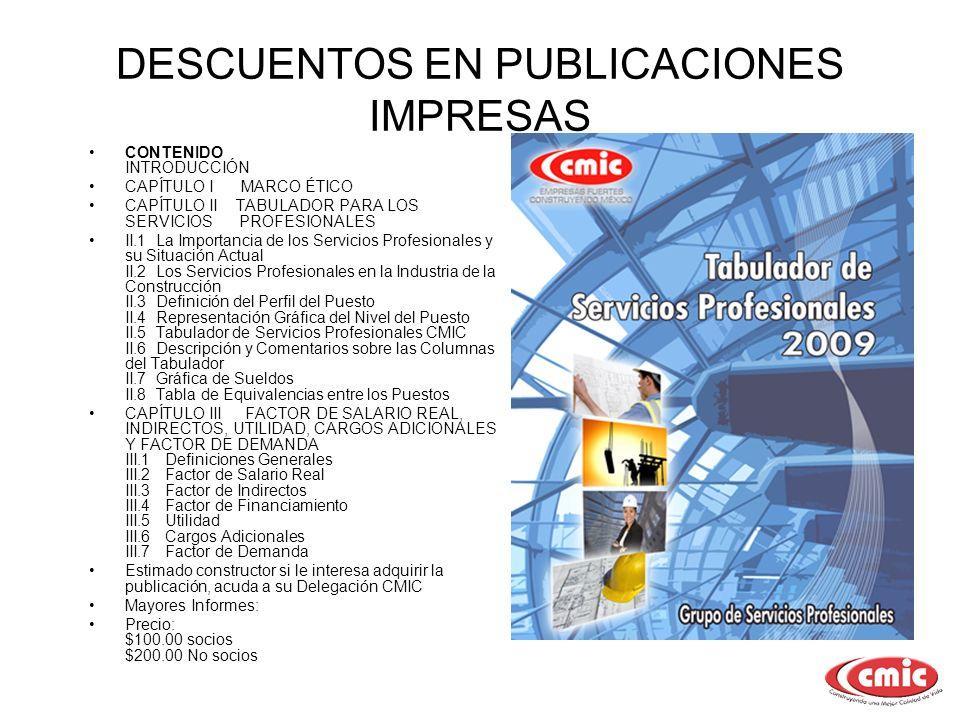 PUBLICACIONES EN ARCHIVOS ELECTRÓNICOS (PDF) Estimado empresario: Si usted ya realizó su afiliación 2009, obtenga el paquete de catálogos de costos por diferentes tipos de obra, actualizados al 2009, a un precio de $350.00 (no causa IVA).