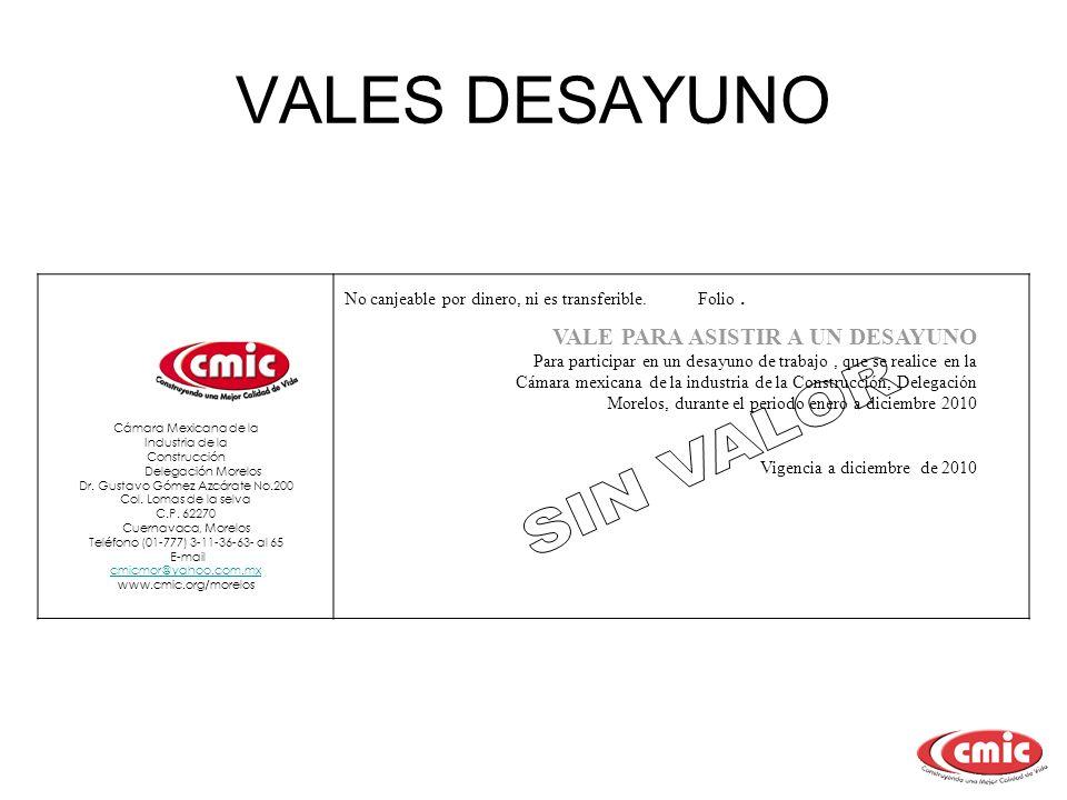 VALES DESAYUNO VALE PARA ASISTIR A UN DESAYUNO Para participar en un desayuno de trabajo, que se realice en la Cámara mexicana de la industria de la C