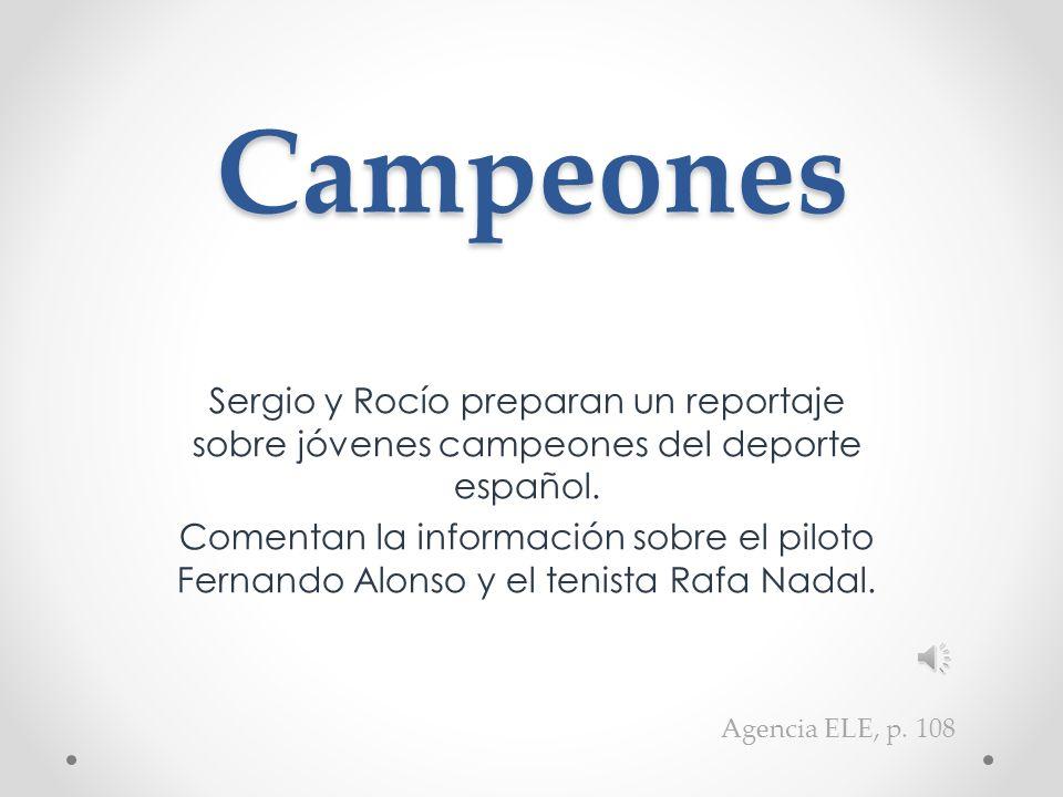Campeones Sergio y Rocío preparan un reportaje sobre jóvenes campeones del deporte español.