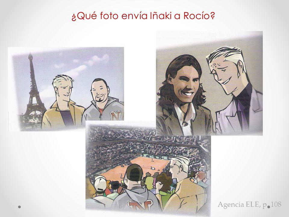 ¿Qué foto envía Iñaki a Rocío Agencia ELE, p. 108