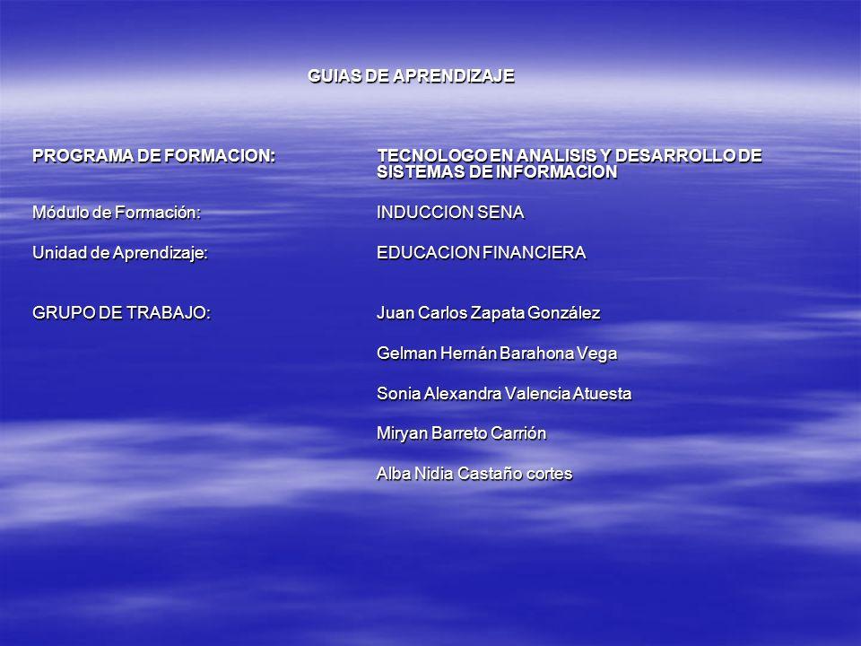 GUIAS DE APRENDIZAJE PROGRAMA DE FORMACION:TECNOLOGO EN ANALISIS Y DESARROLLO DE SISTEMAS DE INFORMACION Módulo de Formación:INDUCCION SENA Unidad de