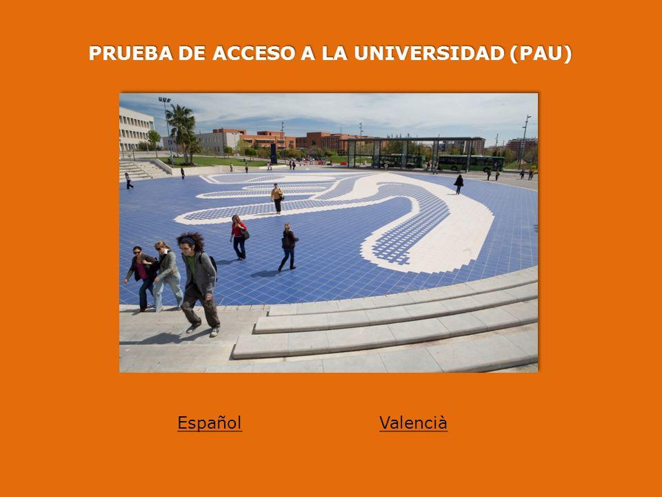 EspañolValencià PRUEBA DE ACCESO A LA UNIVERSIDAD (PAU)