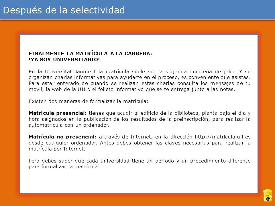 Después de la selectividad FINALMENTE LA MATRÍCULA A LA CARRERA: !YA SOY UNIVERSITARIO.